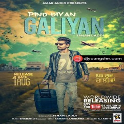 Pind Diyan Galiyan song download by Ishan Laddi