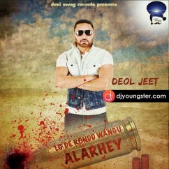 LG De Rond Wangu Alarhey song download by Deol Jeet