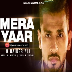 Mera Yaar song download by R Haider Ali