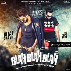 Blah Blah Blah-Bilal Saeed-Young Desi mp3