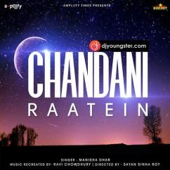 Chandini Raatein(Female) song download by Manisha Dhar