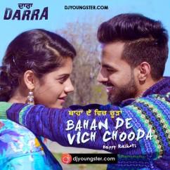 Bahan De Vich Chooda (Darra) song download by Happy Raikoti