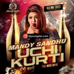 Uchi Kurti song download by Mandy Sandhu