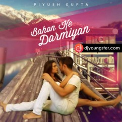 Bahon Ke Darmiyan song download by Nazim Siddiqui