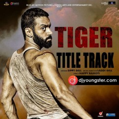 Tiger-Sippy Gill(Title Track) mp3
