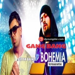 Gang Bang song download by Bohemia