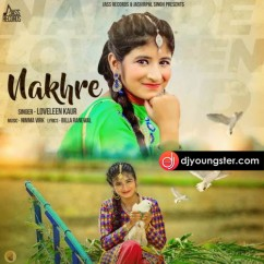 Nakhre song download by Loveleen Kaur