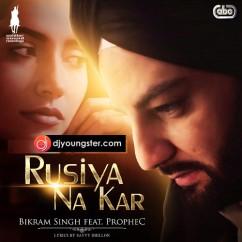 Rusiya Na Kar song download by Bikram Singh