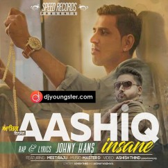 Aashiq Insane song download by Johny Hans
