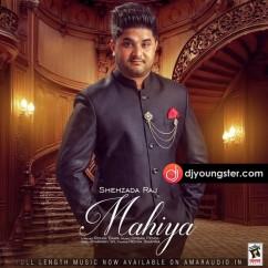 Mahiya song download by Shehzada Raj