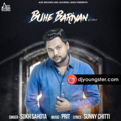 Buhe Bariyan song download by Sukh Sahota