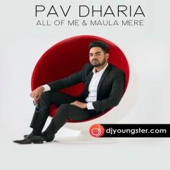 Maula Mere Pav Dharia(All Of Me) mp3