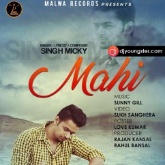 Mahi song download by Singh Micky