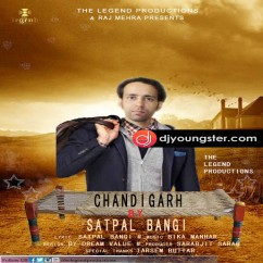 Chandigarh song download by Satpal Bangi