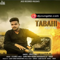 Tabahi song download by Preet Pal