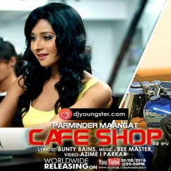 Cafe Shop song download by Parminder Maangat