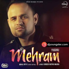 Mehram song download by Yugraj