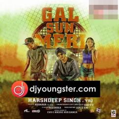 Gal Sun Meri song download by Harshdeep Singh
