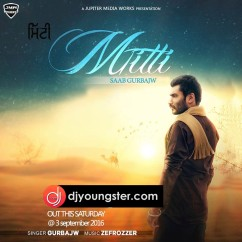 Mitti song download by Saab Gurbajw