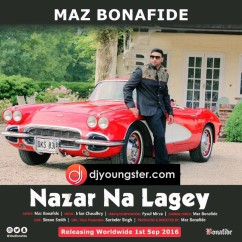 Nazar Na Lagey song download by Maz Bonafide
