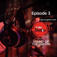 *Coke Studio Season 9 Episode 3 - (Ahmed Jehanzeb) song download by