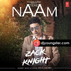 Tere Naam Zack Knight mp3