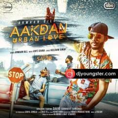 Aakdan Urban Love song download by Armaan Gill