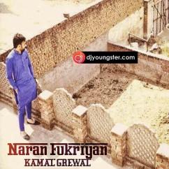 Naran Fukriyan song download by Kamal Grewal