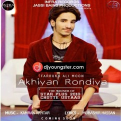 Akhiyan Rondiya  song download by Farrukh Ali Moon