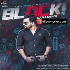 Block song download by Sanj Sidhu