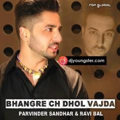 Bhangre Ch Dhol Vajda song download by Parvinder Sandhar