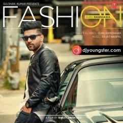Fashion song download by Guru Randhawa