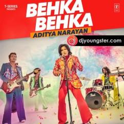 Behka Behka song download by Aditya Narayan