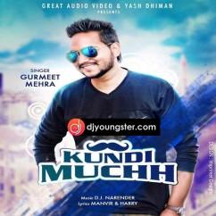 Kundi Muchh song download by Gurmeet Mehra