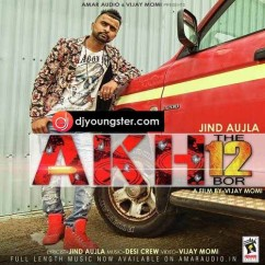 Akh The 12 Bor song download by Jind Aujla