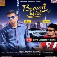 Brown Girl  song download by Shubham Dogra