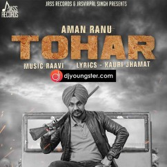 Tohar  song download by Aman Ranu