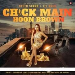 Chick Main Hoon Brown  song download by Neetu Singh