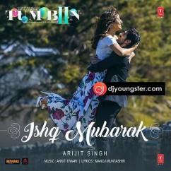 Ishq Mubarak Tum Bin 2  song download by Arijit Singh