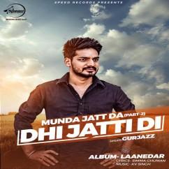 Dhee Jatti Di  song download by Gurjazz