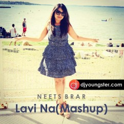 Lavi Na Mashup song download by Neets Brar