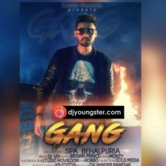 Gang song download by Sipa Behalpuria