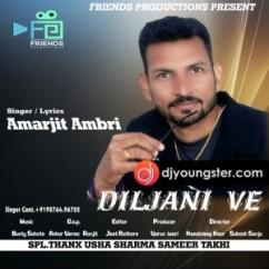 Diljani Ve song download by Amarjit Ambri