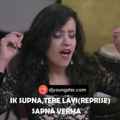 Ik Supna song download by Sapna Verma