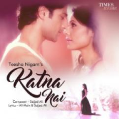 Katna Nai song download by Teesha Nigam