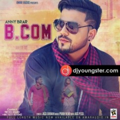 B Com song download by Anny Brar