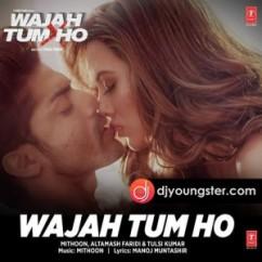 Wajah Tum Ho song download by Mithoon Sharma