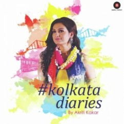Kolkata Diaries song download by Akriti Kakar