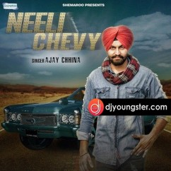 Neeli Chevy song download by Ajay Chhina