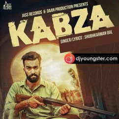Kabza song download by Shubhkarman Bal